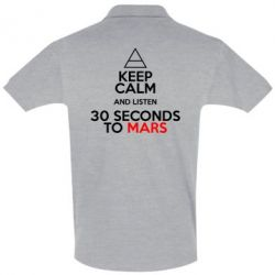 Футболка Поло Keep Calm and listen 30 seconds to mars