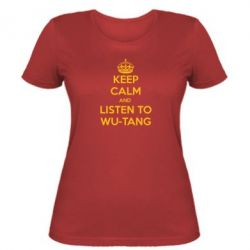 Жіноча футболка KEEP CALM and LISTEN to WU-TANG