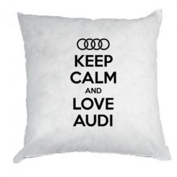 Подушка Keep Calm and Love Audi