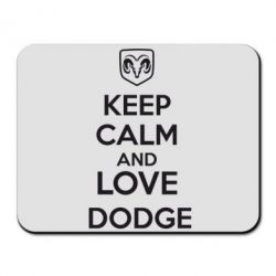 Коврик для мыши KEEP CALM AND LOVE DODGE - FatLine