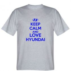 Мужская футболка KEEP CALM and LOVE HYUNDAI - FatLine