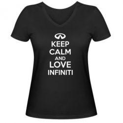Женская футболка с V-образным вырезом KEEP CALM and LOVE INFINITI - FatLine