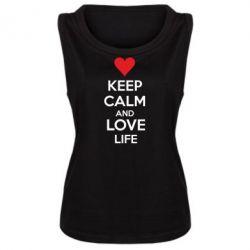 Женская майка KEEP CALM and LOVE LIFE - FatLine