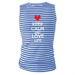 Майка-тельняшка KEEP CALM and LOVE LIFE - FatLine