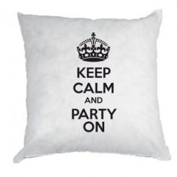 Подушка KEEP CALM and PARTY ON