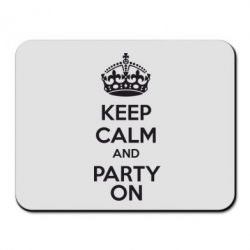 Коврик для мыши KEEP CALM and PARTY ON - FatLine