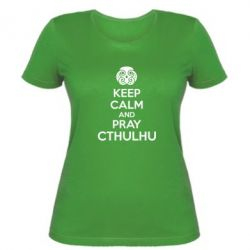 Женская футболка KEEP CALM AND PRAY CTHULHU - FatLine