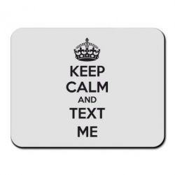 Коврик для мыши KEEP CALM and TEXT ME - FatLine