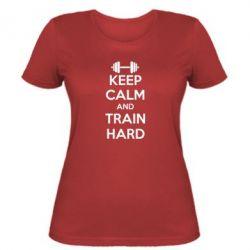 Женская футболка KEEP CALM and TRAIN HARD - FatLine