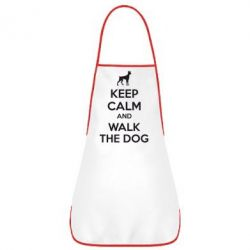 Фартук KEEP CALM and WALK THE DOG