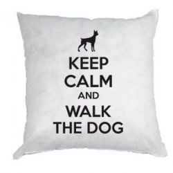 Подушка KEEP CALM and WALK THE DOG