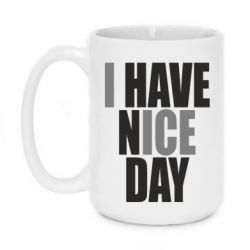 Кружка 420ml I have nice day - FatLine