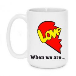 Кружка 420ml Love Is...When we are - FatLine
