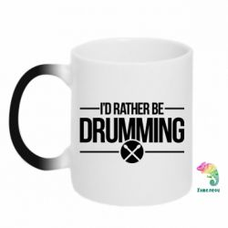 Кружка-хамелеон I'd rather be drumming - FatLine