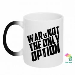 Кружка-хамелеон War is not the only option - FatLine