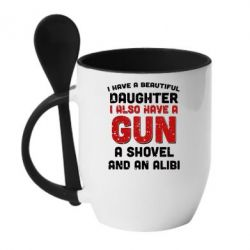 Кружка с керамической ложкой I have a beautiful daughter. I also have a gun, a shovel and an alibi - FatLine