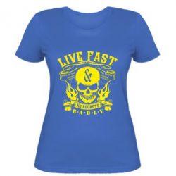 Женская футболка Live Fast - FatLine
