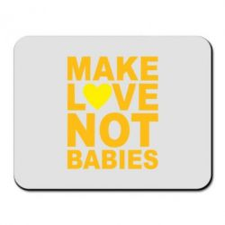 Коврик для мыши Make love not babies - FatLine