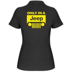 Жіноча футболка поло Only in a Jeep