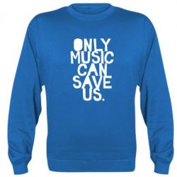 Реглан Only music can save us.