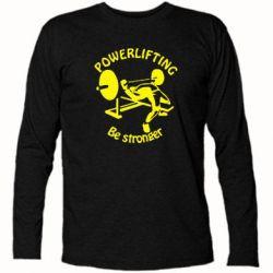 Футболка с длинным рукавом Powerlifting be Stronger - FatLine
