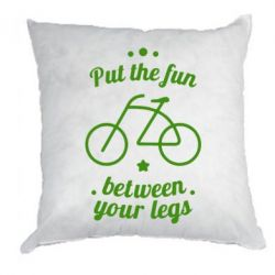 Подушка Put the fun between your legs - FatLine