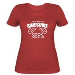 Женская футболка This is what an awesome cook looks like - FatLine