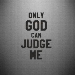 Наклейка Только Бог может судить меня