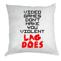 Подушка Video games don't make you violent - FatLine