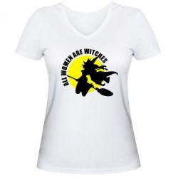 Женская футболка с V-образным вырезом Все женщины - ведьмы - FatLine
