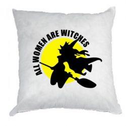 Подушка Все женщины - ведьмы - FatLine