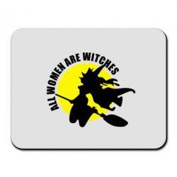 Коврик для мыши Все женщины - ведьмы - FatLine