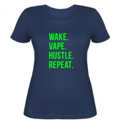 Женская футболка Wake.Vape.Hustle.Repeat. - FatLine