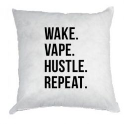 Подушка Wake.Vape.Hustle.Repeat.