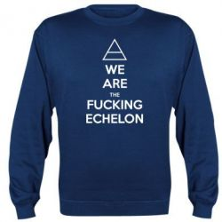 Реглан We are the fucking echelon