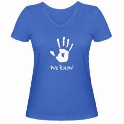 Женская футболка с V-образным вырезом We know - FatLine