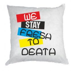 Подушка we stay fresh to death - FatLine
