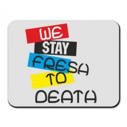 Коврик для мыши we stay fresh to death - FatLine