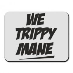 ������ ��� ���� We trippy mane - FatLine