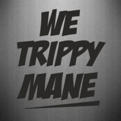 Наклейка We trippy mane - FatLine