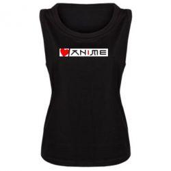 Женская майка Я люблю Аниме - FatLine