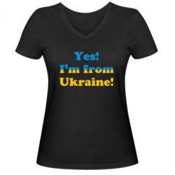 Женская футболка с V-образным вырезом Yes, I'm from Ukraine - FatLine