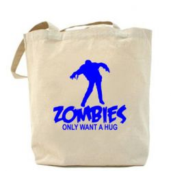 Сумка Zombies only want a hug