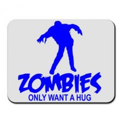 Коврик для мыши Zombies only want a hug - FatLine