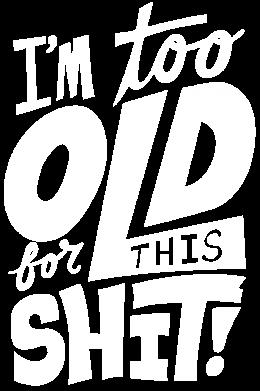 Принт Женская футболка поло I'm too old for this shit - FatLine