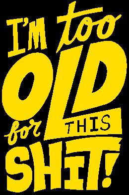 Принт Женская футболка с V-образным вырезом I'm too old for this shit - FatLine