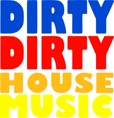 Принт Футболка DIRTY DIRTY HOUSE MUSIC - FatLine