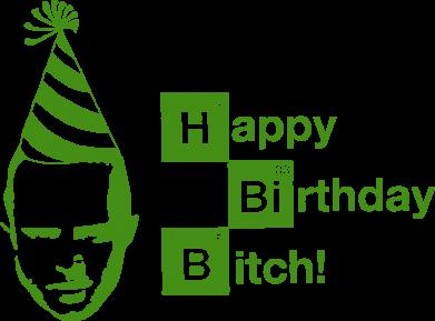 Принт Мужская майка Happy Birthdey Bitch Во все тяжкие - FatLine