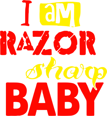 Принт Футболка I am RAZOR sharp Baby - FatLine