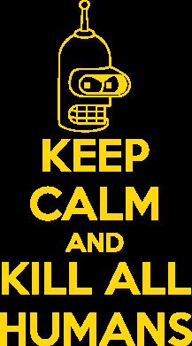 Принт Футболка KEEP CALM and KILL ALL HUMANS - FatLine